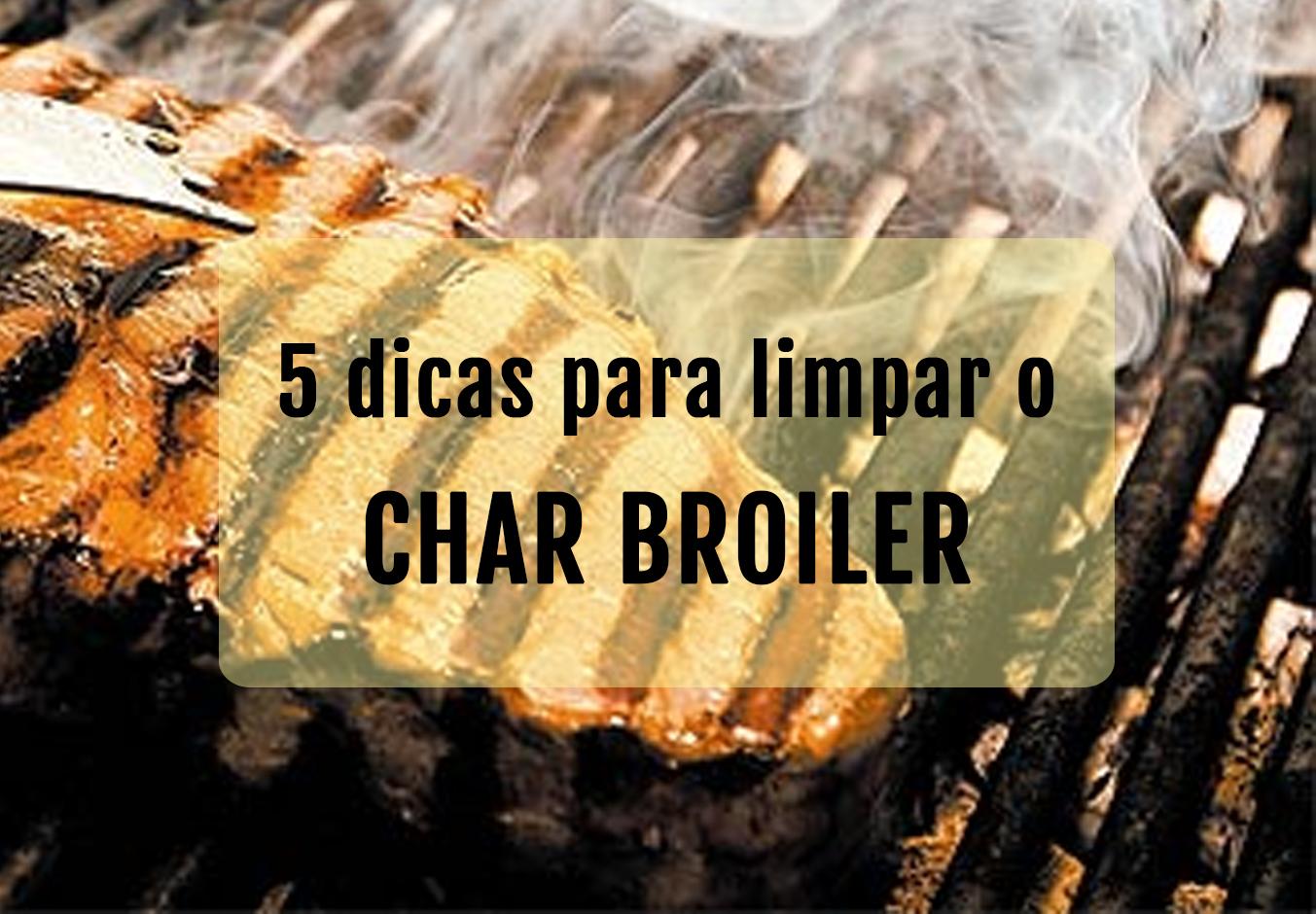 DICAS: LIMPEZA DO CHAR BROILER A GÁS