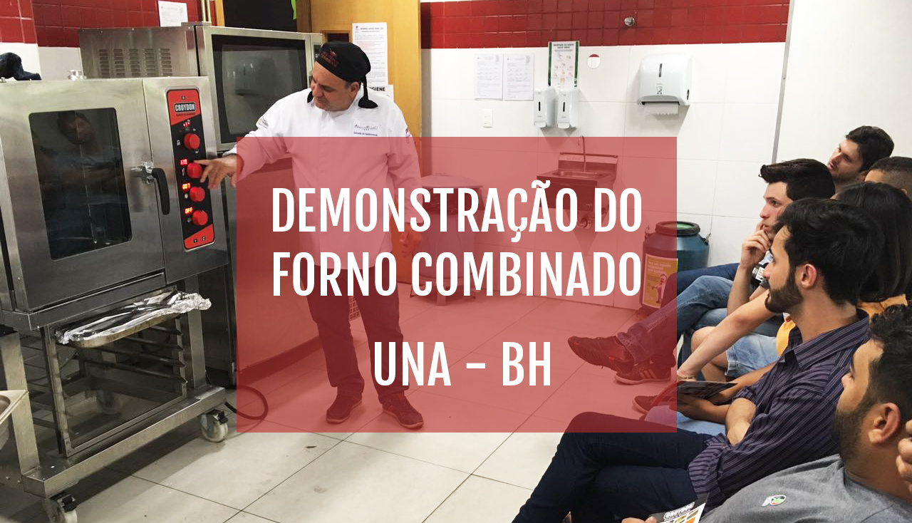 EVENTOS: Demonstração do Forno Combinado - UNA - BH.